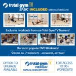 Total Gym TV included with your Total Gym purchase.